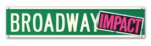 Broadway Impact - Click for Website