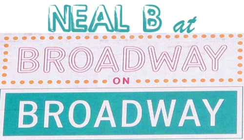Neal B at Broadway on Broadway 2010