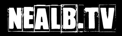 New Site Address - http://www.Nealb.tv